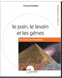 """Le pain le levain et les gènes """"un essai sur l'évolution"""""""