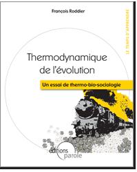 """Thermodynamique de l'évolution """"Un essai de thermo-bio-sociologie"""""""