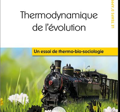 """</br>Thermodynamique de l'évolution """"Un essai de thermo-bio-sociologie"""""""