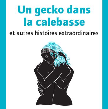 Un gecko dans la calebasse et autres histoires extraordinaires – Ebook