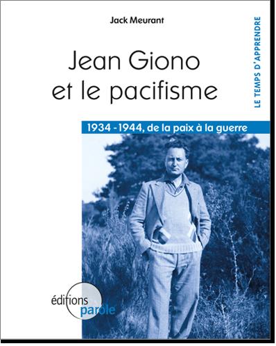 Couverture de Jean Giono Et Le Pacifisme 1934-1944 De La Paix A La Guerre